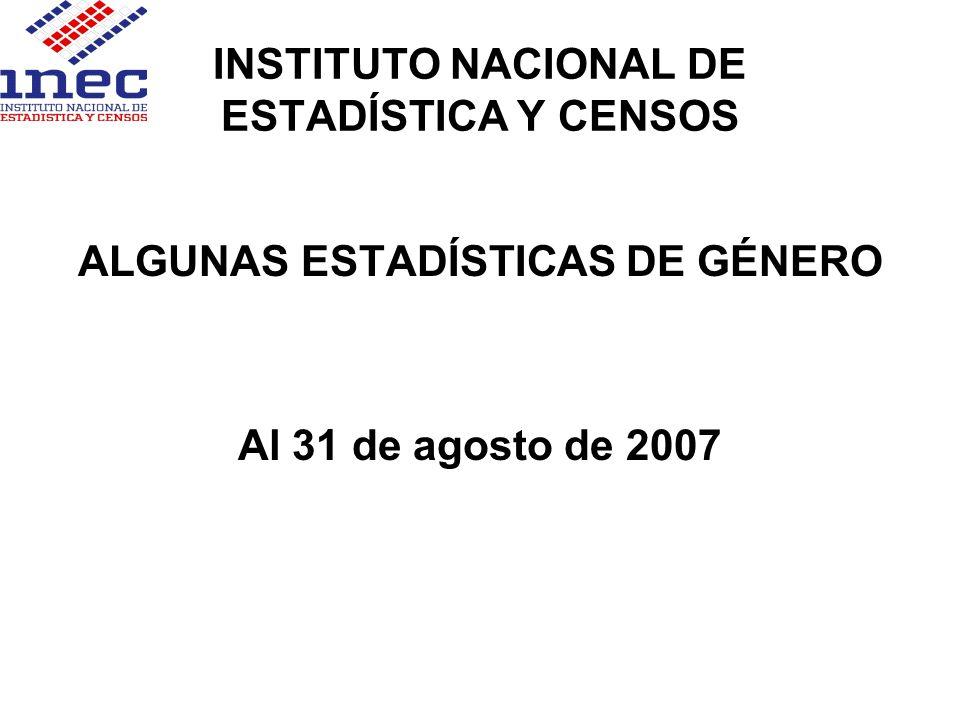 INSTITUTO NACIONAL DE ESTADÍSTICA Y CENSOS ALGUNAS ESTADÍSTICAS DE GÉNERO Al 31 de agosto de 2007