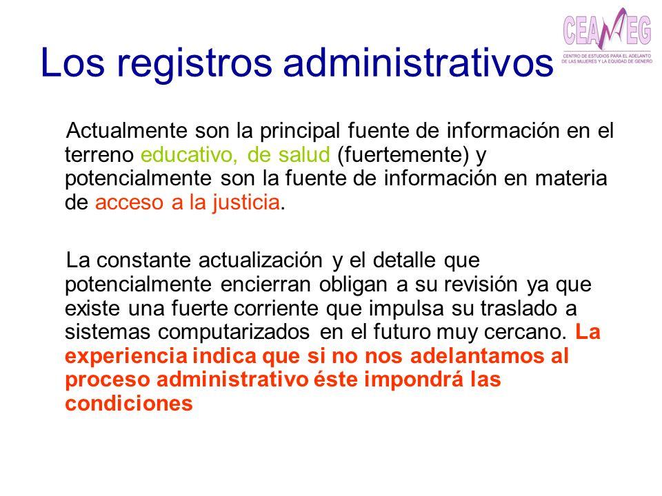 Los registros administrativos Actualmente son la principal fuente de información en el terreno educativo, de salud (fuertemente) y potencialmente son