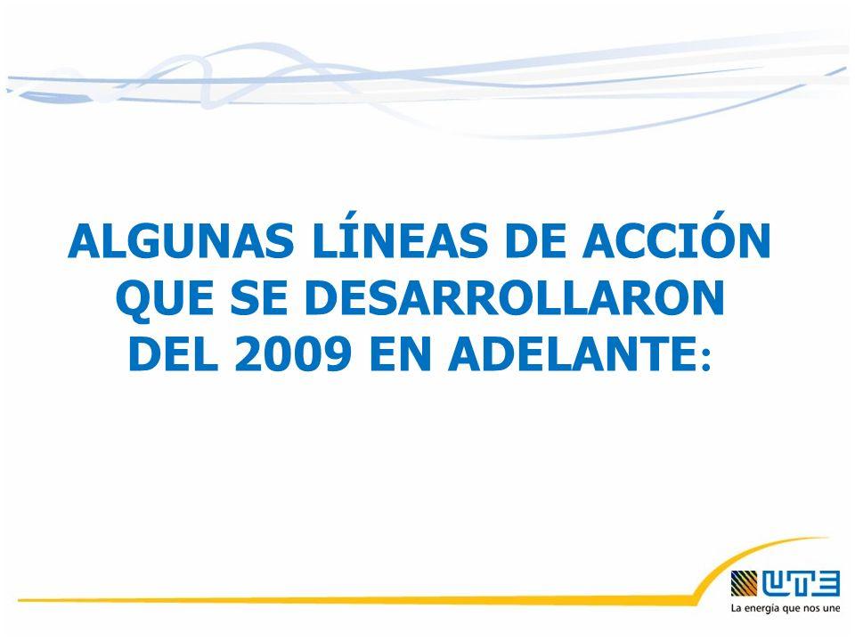 ALGUNAS LÍNEAS DE ACCIÓN QUE SE DESARROLLARON DEL 2009 EN ADELANTE :
