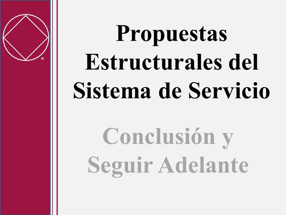 Propuestas Estructurales del Sistema de Servicio Conclusión y Seguir Adelante