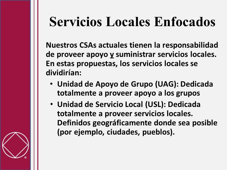 Servicios Locales Enfocados Nuestros CSAs actuales tienen la responsabilidad de proveer apoyo y suministrar servicios locales.
