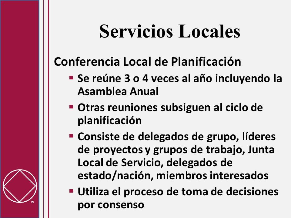 Servicios Locales Conferencia Local de Planificación Se reúne 3 o 4 veces al año incluyendo la Asamblea Anual Otras reuniones subsiguen al ciclo de pl