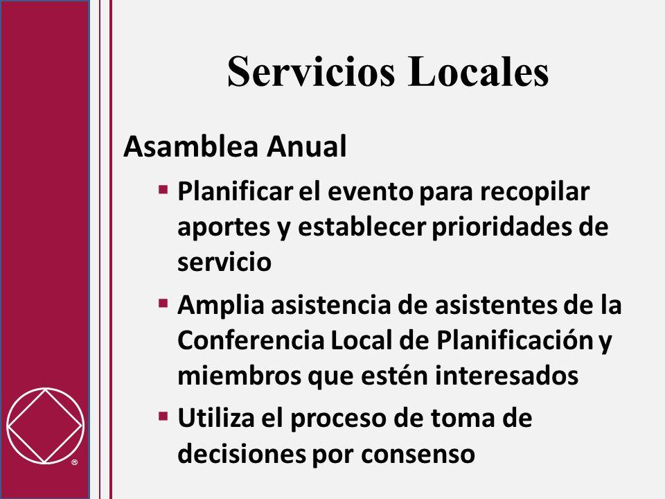 Servicios Locales Asamblea Anual Planificar el evento para recopilar aportes y establecer prioridades de servicio Amplia asistencia de asistentes de l