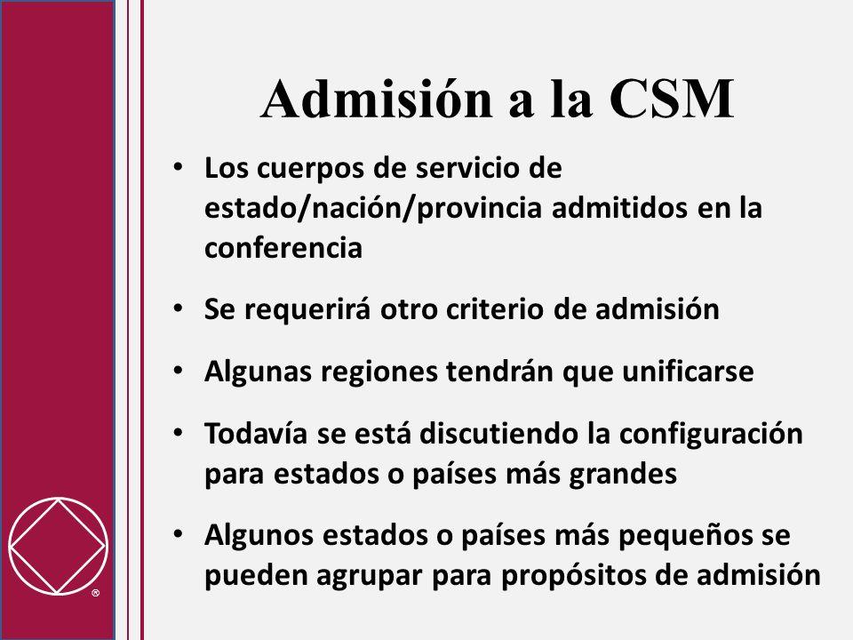 Admisión a la CSM Los cuerpos de servicio de estado/nación/provincia admitidos en la conferencia Se requerirá otro criterio de admisión Algunas region