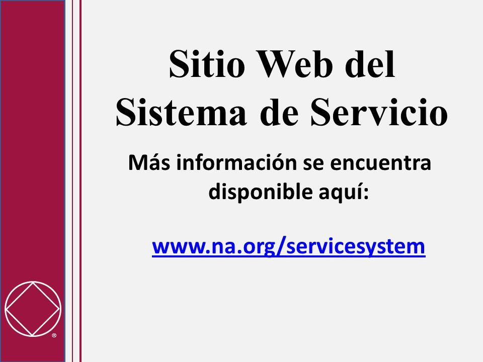 Sitio Web del Sistema de Servicio Más información se encuentra disponible aquí: www.na.org/servicesystem www.na.org/servicesystem