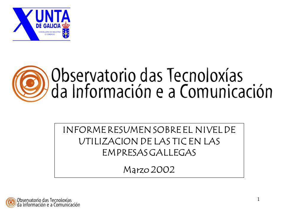 62 PERSONAL INFORMATICO EN LAS EMPRESAS Muestra: 775 / 576 empresas (2001 / 2002) Fuente: Observatorio TIC, Mayo 2001 y Marzo 2002 El 14% de las empresas cuentan con personal informático.