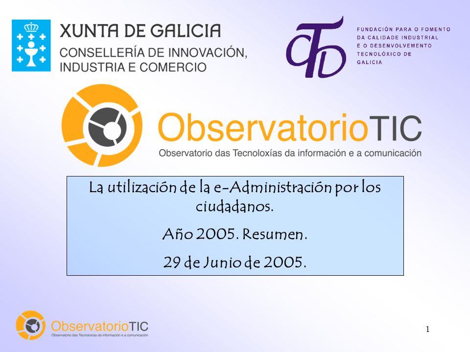 1 La utilización de la e-Administración por los ciudadanos. Año 2005. Resumen. 29 de Junio de 2005.
