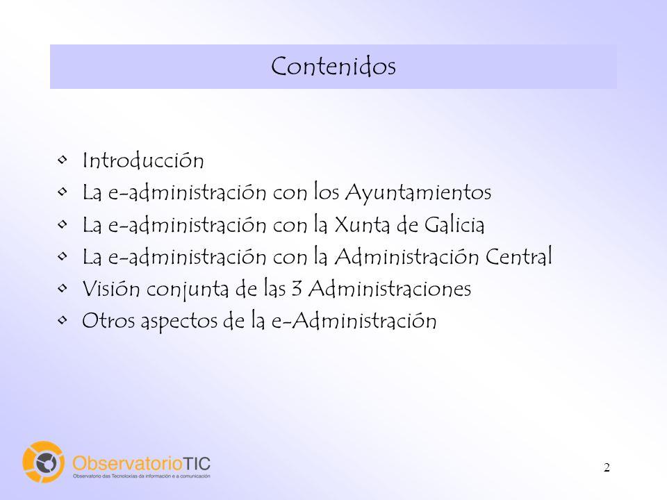2 Contenidos Introducción La e-administración con los Ayuntamientos La e-administración con la Xunta de Galicia La e-administración con la Administrac
