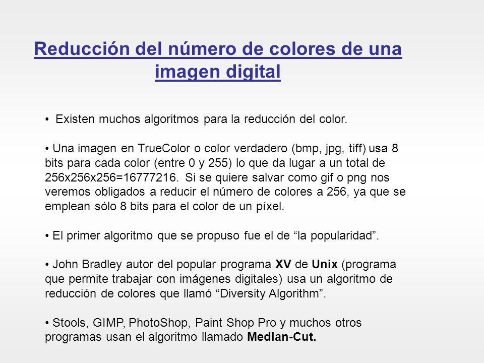 Reducción del número de colores de una imagen digital Existen muchos algoritmos para la reducción del color. Una imagen en TrueColor o color verdadero
