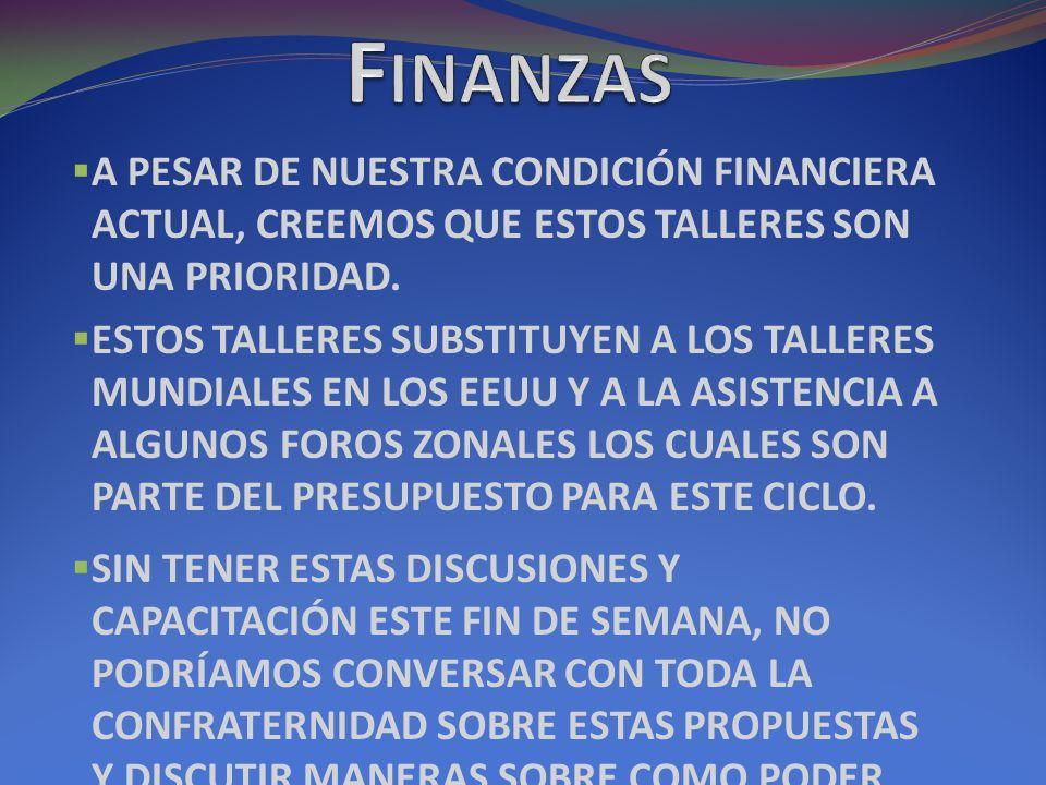 A PESAR DE NUESTRA CONDICIÓN FINANCIERA ACTUAL, CREEMOS QUE ESTOS TALLERES SON UNA PRIORIDAD.