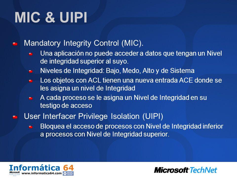 Internet Explorer 7 Además de ser compatible con UAC, incluirá: Modo Protegido que solo permite a IE navegar sin mas permisos, aunque el usuario los t