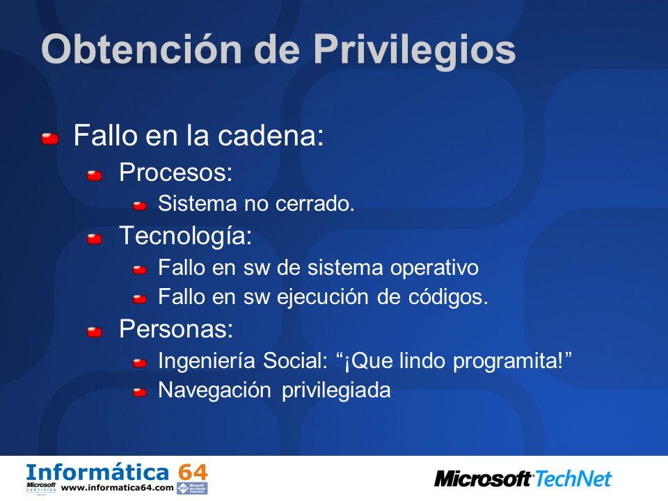 Obtención de Privilegios El programa corre sobre nuestra máquina. Corre con una identificación de usuario del sistema. Debe obtener privilegios para p