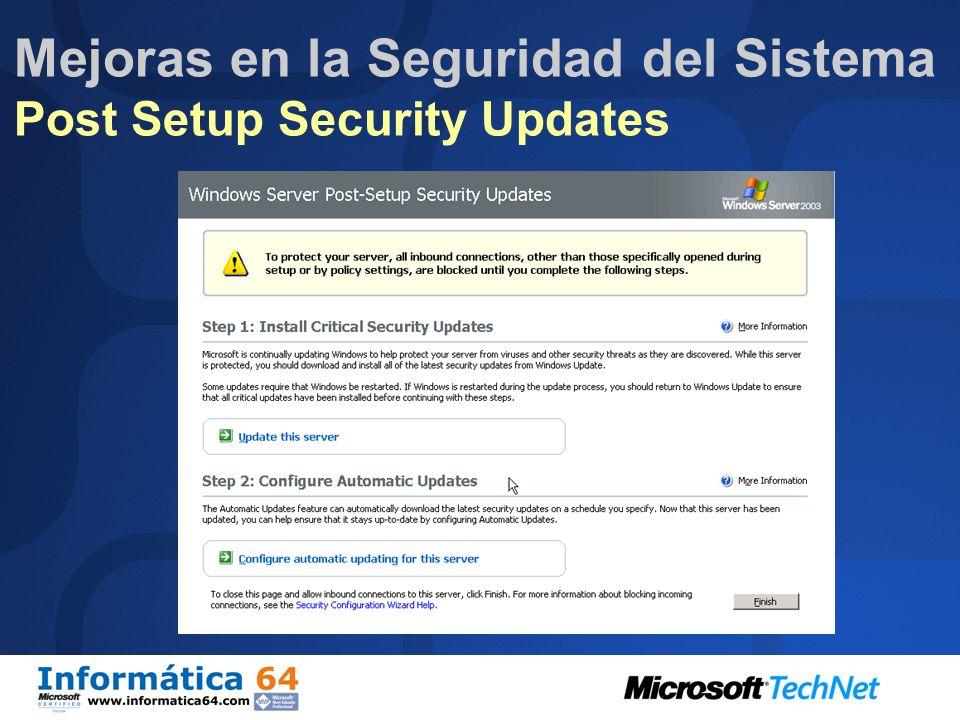 Mejoras en la seguridad del Sistema Post Setup Security Updates Protección del Servidor durante el periodo en el que se instala el Servidor y la insta