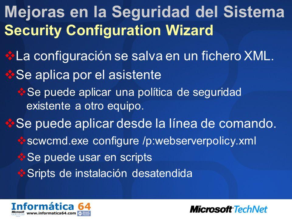 Mejoras en la Seguridad del Sistema Security Configuration Wizard Identifica puertos abiertos El asistente se debe de ejecutar con las aplicaciones re