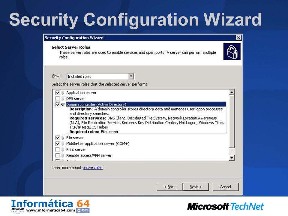 Mejoras en la Seguridad del Sistema Security Configuration Wizard La configuración se salva en un fichero XML. Se aplica por el asistente Se puede apl