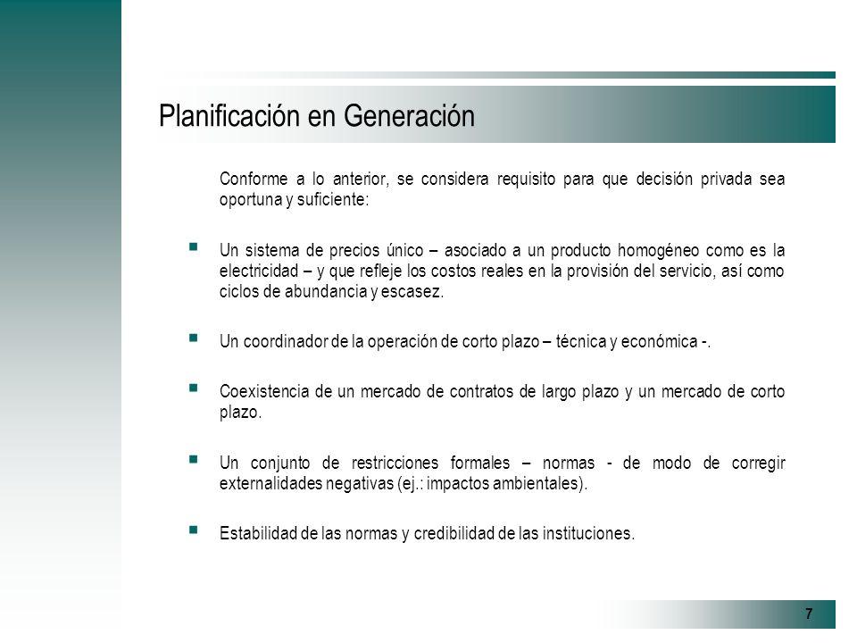 8 Planificación en Generación La participación del Estado es proactiva, y clave, en la concepción y diseño del marco de restricciones – regulaciones -.