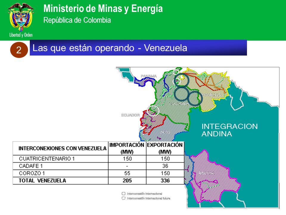 Ministerio de Minas y Energía República de Colombia Las que están operando - Venezuela 2