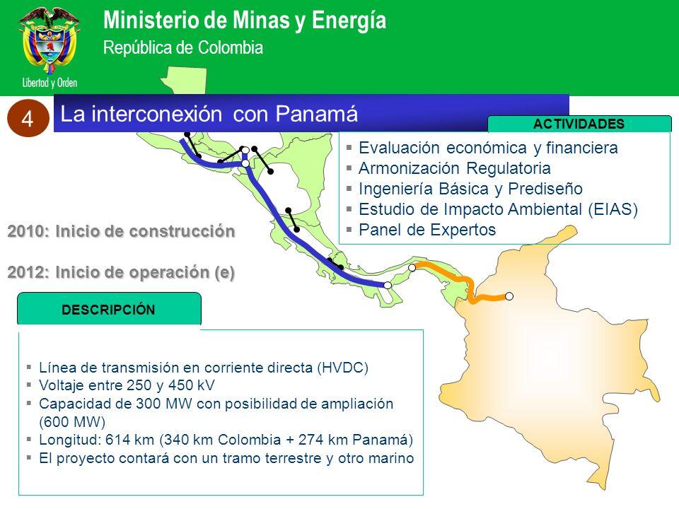 Ministerio de Minas y Energía República de Colombia Línea de transmisión en corriente directa (HVDC) Voltaje entre 250 y 450 kV Capacidad de 300 MW co