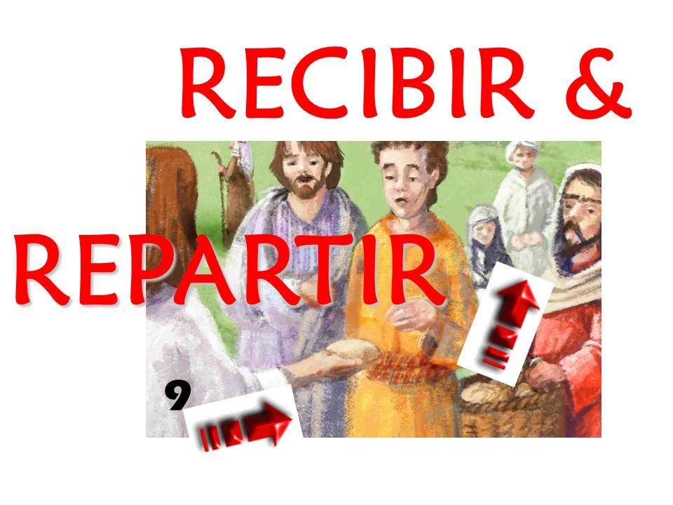 9 RECIBIR & REPARTIR