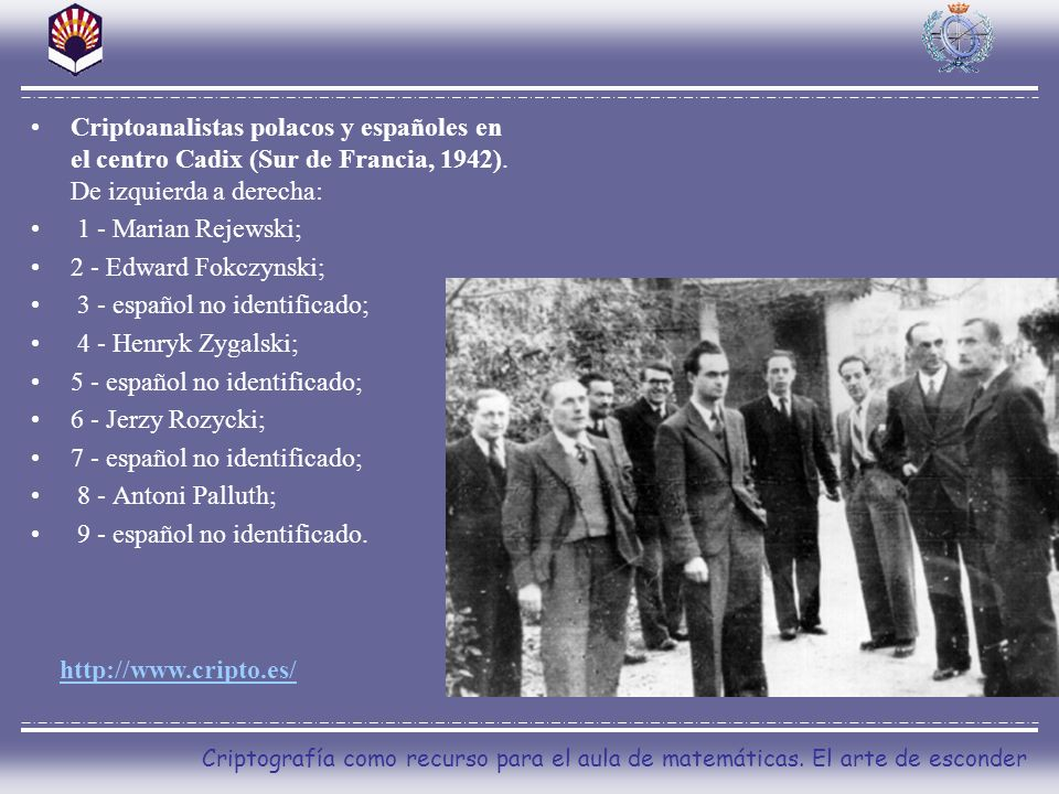 Criptografía como recurso para el aula de matemáticas. El arte de esconder Criptoanalistas polacos y españoles en el centro Cadix (Sur de Francia, 194