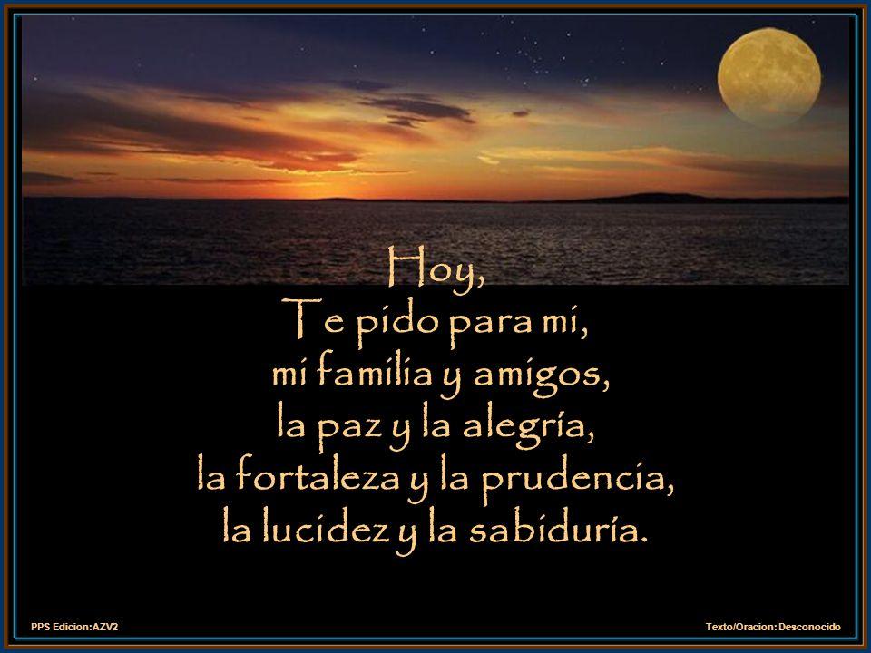 PPS Edicion:AZV2Texto/Oracion: Desconocido Que los próximos días sean de descanso y alegría.