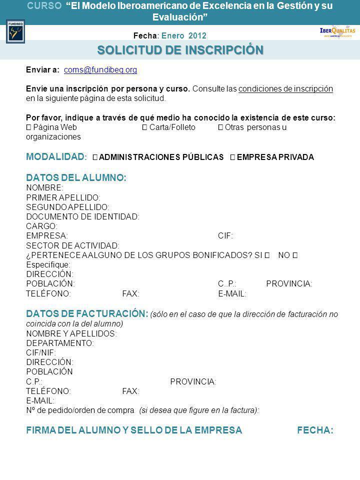 SOLICITUD DE INSCRIPCIÓN Enviar a: coms@fundibeq.orgcoms@fundibeq.org Envíe una inscripción por persona y curso. Consulte las condiciones de inscripci