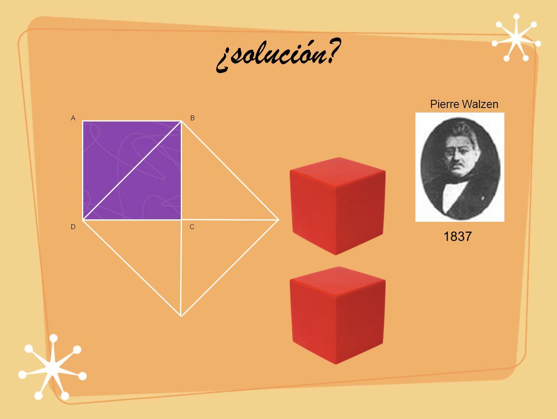 ¿solución? B DC A Pierre Walzen 1837
