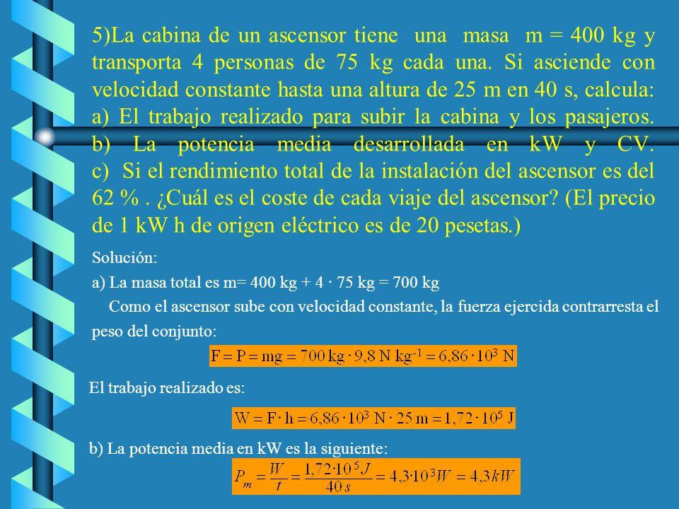 c) El trabajo realizado para desplazar el cuerpo desde el punto O al punto H es: La potencia mecánica es el cociente entre el trabajo realizado y el t