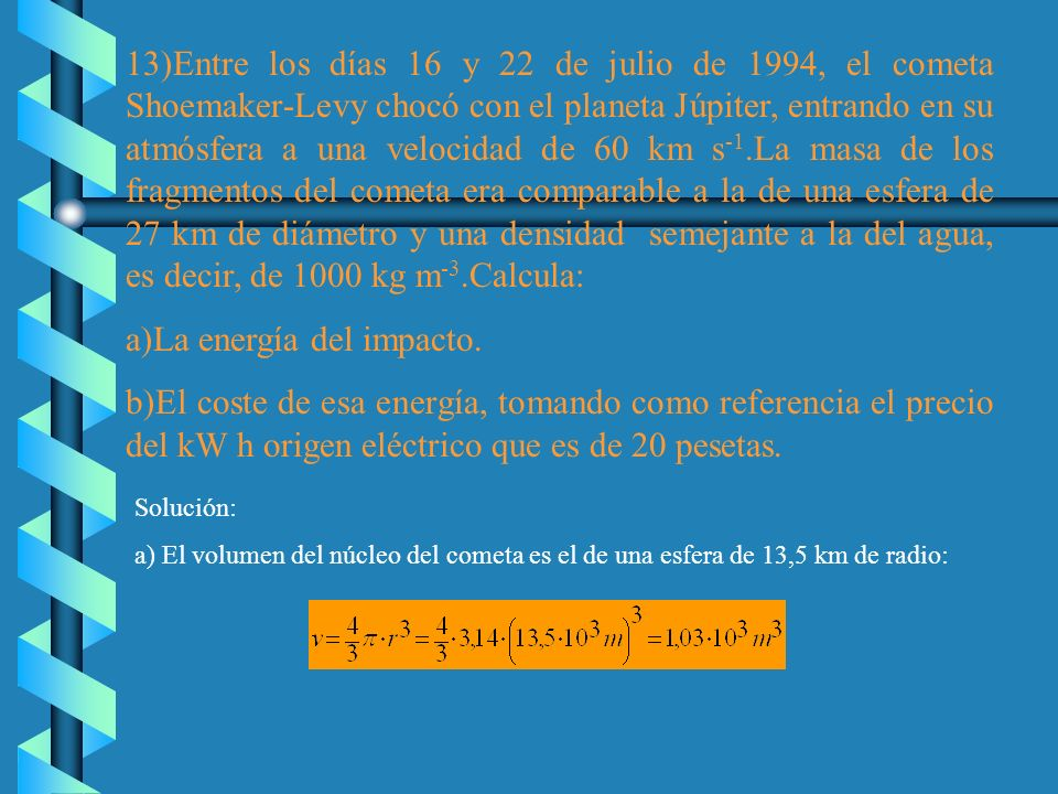Solución: a)La fuerza que alarga el muelle es la fuerza del cuerpo: La constante elástica se obtiene a partir de la ley de Hooke: b) La energía potenc