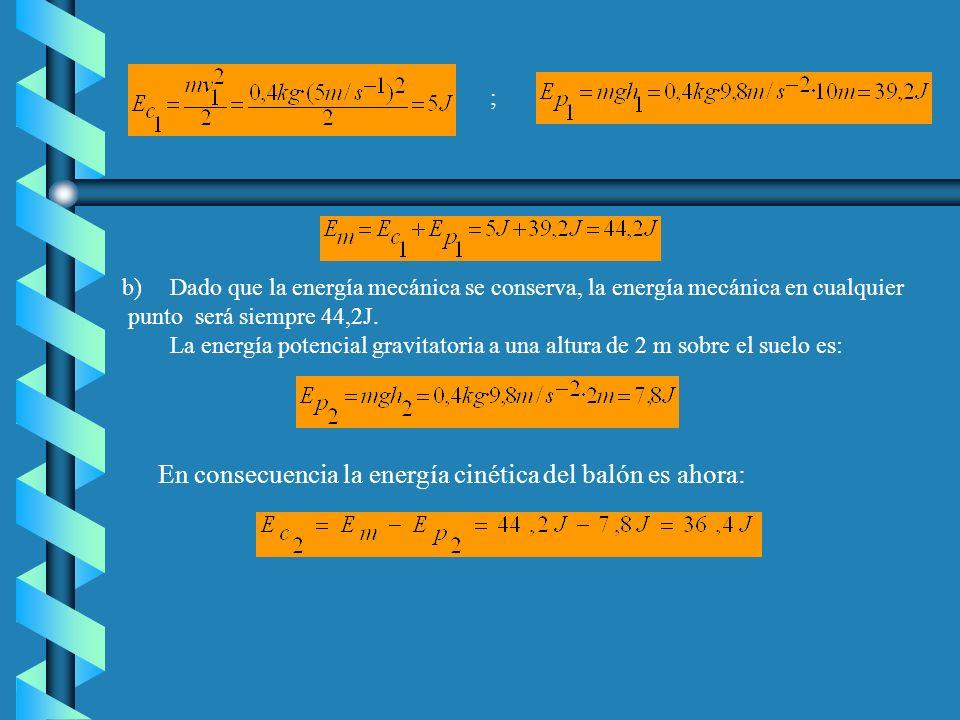 ; Recuerda que la energía cinética y la energía potencial gravitatoria las calculamos así: Solución Se trata de un problema que podemos resolver aplic