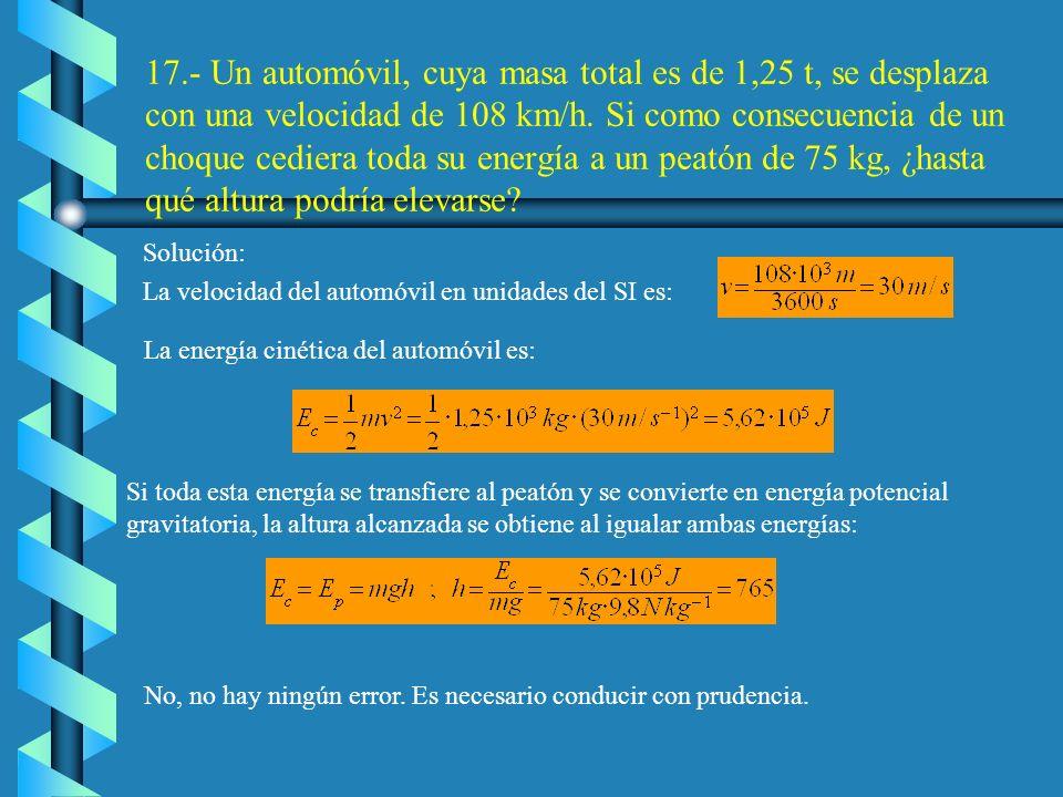 16) ¿Qué Altura máxima puede alcanzar una pelota de masa m lanzada verticalmente hacia arriba desde el suelo con una velocidad de 12 m/s -1 ? Solución