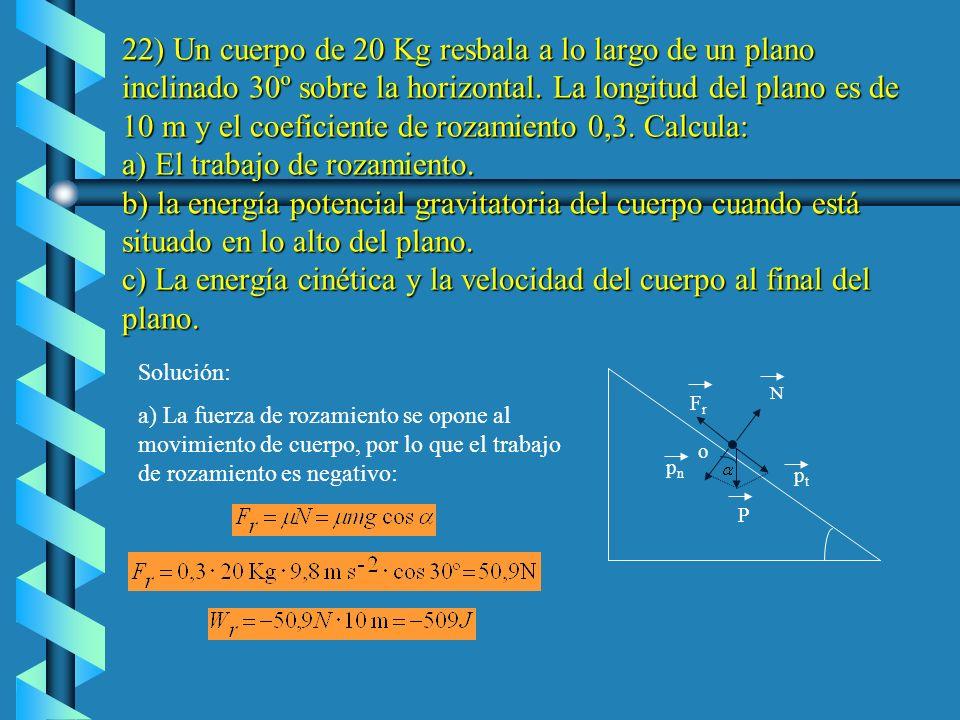 Al llegar al suelo, la energía potencial es cero al ser la altura igual a cero. Por tanto, se cumple: En consecuencia, si la energía mecánica inicial