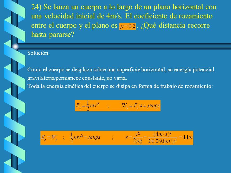 23) Un coche de 1,12t se mueve con una aceleración constante de 1,5 /s 2 sobre una superficie horizontal en la que la fuerza de rozamiento tiene un va