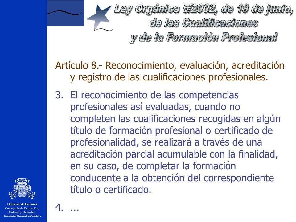Dirección General de Centros Artículo 8.- Reconocimiento, evaluación, acreditación y registro de las cualificaciones profesionales.