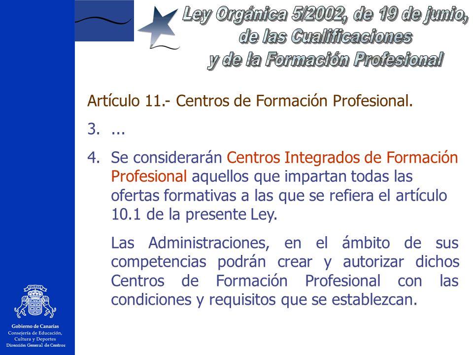Dirección General de Centros Artículo 11.- Centros de Formación Profesional.