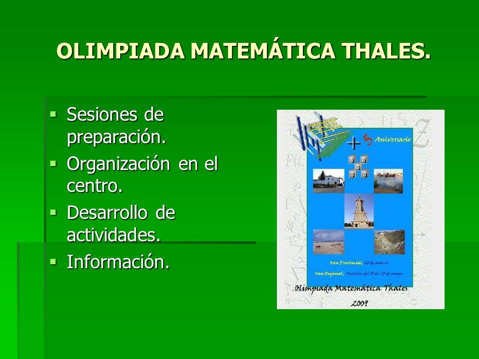 OLIMPIADA MATEMÁTICA THALES. Sesiones de preparación. Sesiones de preparación. Organización en el centro. Organización en el centro. Desarrollo de act