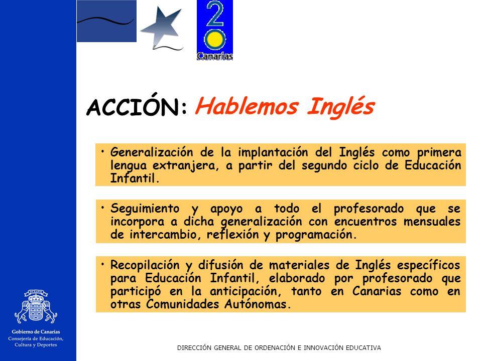 DIRECCIÓN GENERAL DE ORDENACIÓN E INNOVACIÓN EDUCATIVA Ampliación de la experiencia de auxiliares de conversación a 109 centros, con la participación de 101 auxiliares.