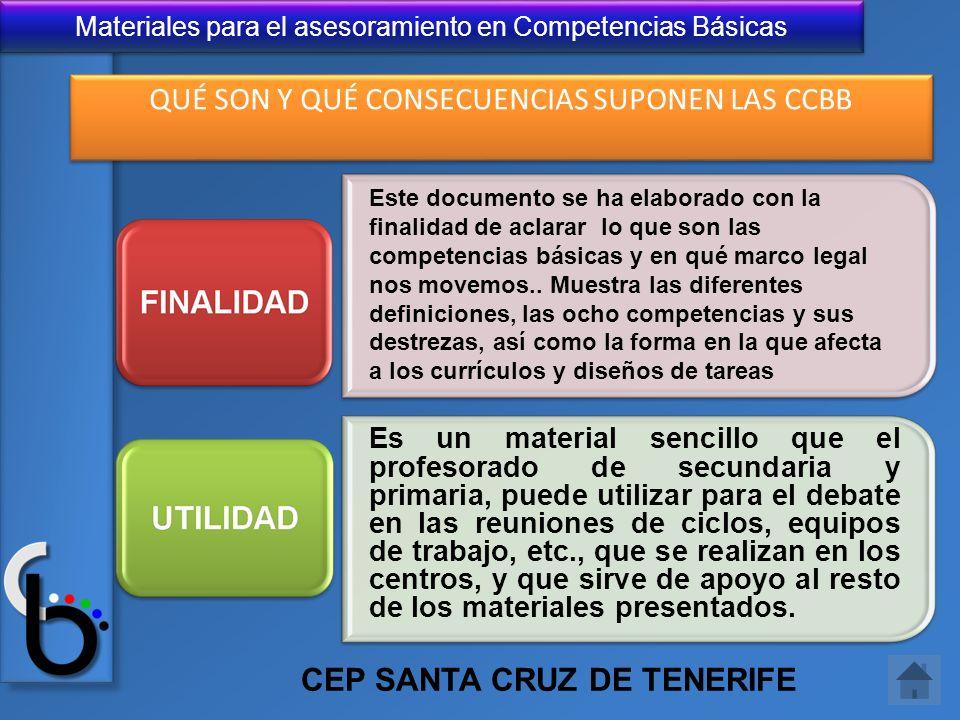 Materiales para el asesoramiento en Competencias Básicas QUÉ SON Y QUÉ CONSECUENCIAS SUPONEN LAS CCBB Este documento se ha elaborado con la finalidad
