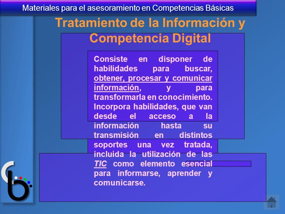 Consiste en disponer de habilidades para buscar, obtener, procesar y comunicar información, y para transformarla en conocimiento. Incorpora habilidade