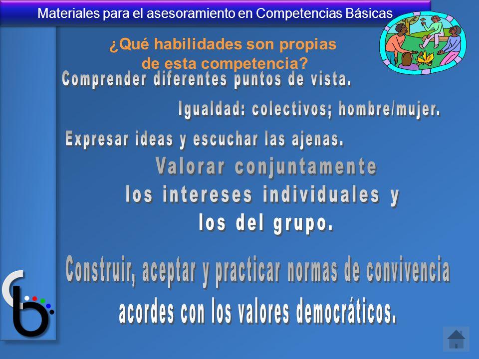 Materiales para el asesoramiento en Competencias Básicas ¿Qué habilidades son propias de esta competencia?