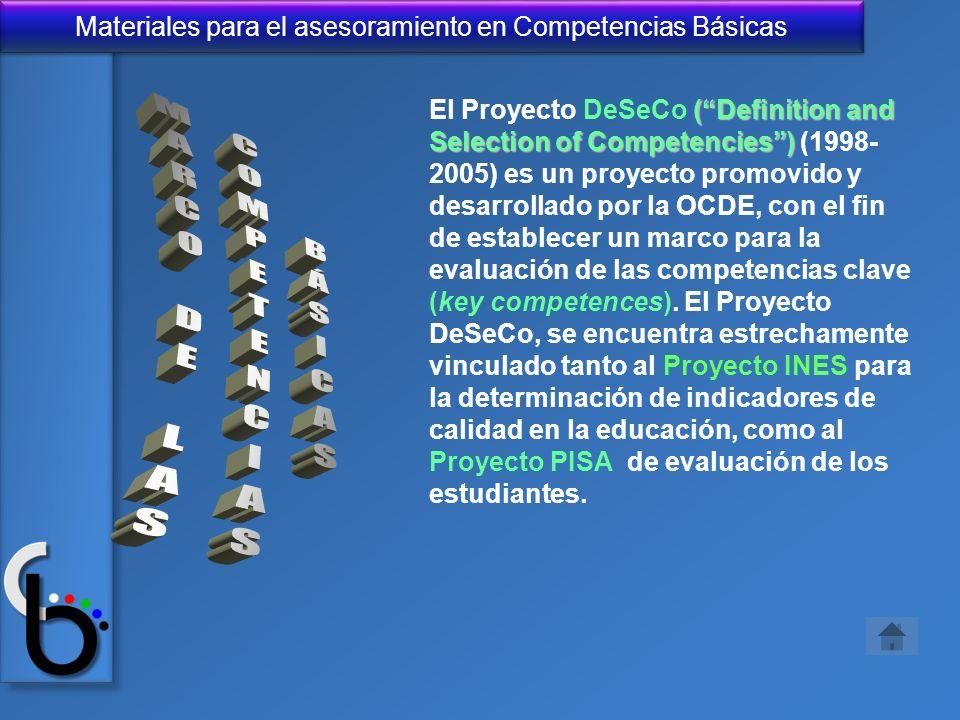 Materiales para el asesoramiento en Competencias Básicas (Definition and Selection of Competencies) El Proyecto DeSeCo (Definition and Selection of Co