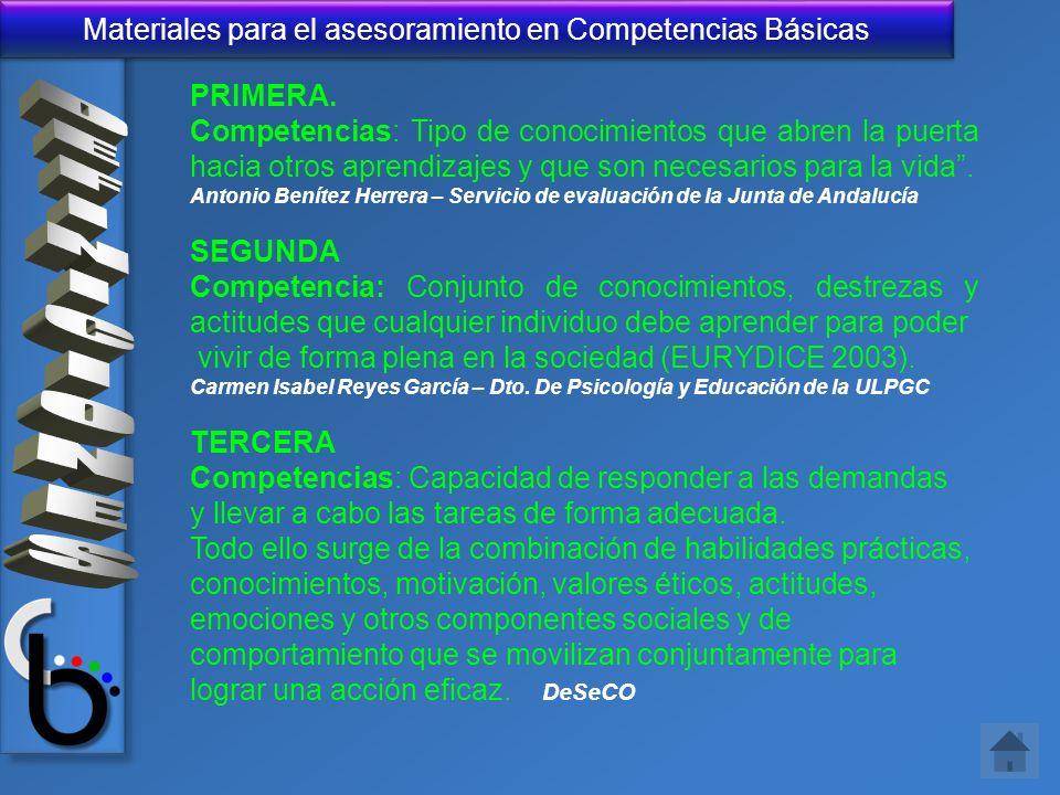 Materiales para el asesoramiento en Competencias Básicas PRIMERA. Competencias: Tipo de conocimientos que abren la puerta hacia otros aprendizajes y q