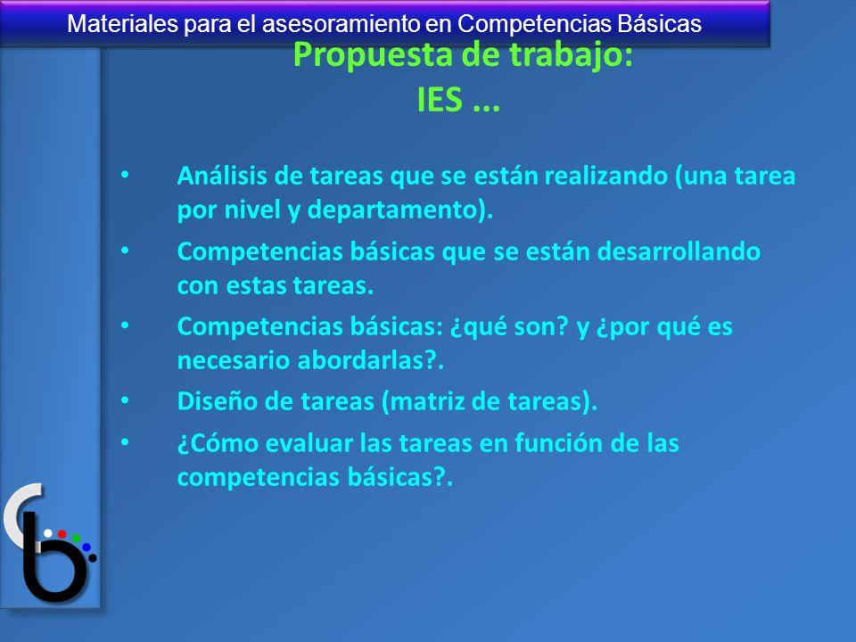 Materiales para el asesoramiento en Competencias Básicas Propuesta de trabajo: IES... Análisis de tareas que se están realizando (una tarea por nivel