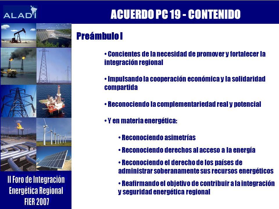 ACUERDO PC 19 - CONTENIDO Preámbulo I Concientes de la necesidad de promover y fortalecer la integración regional Impulsando la cooperación económica