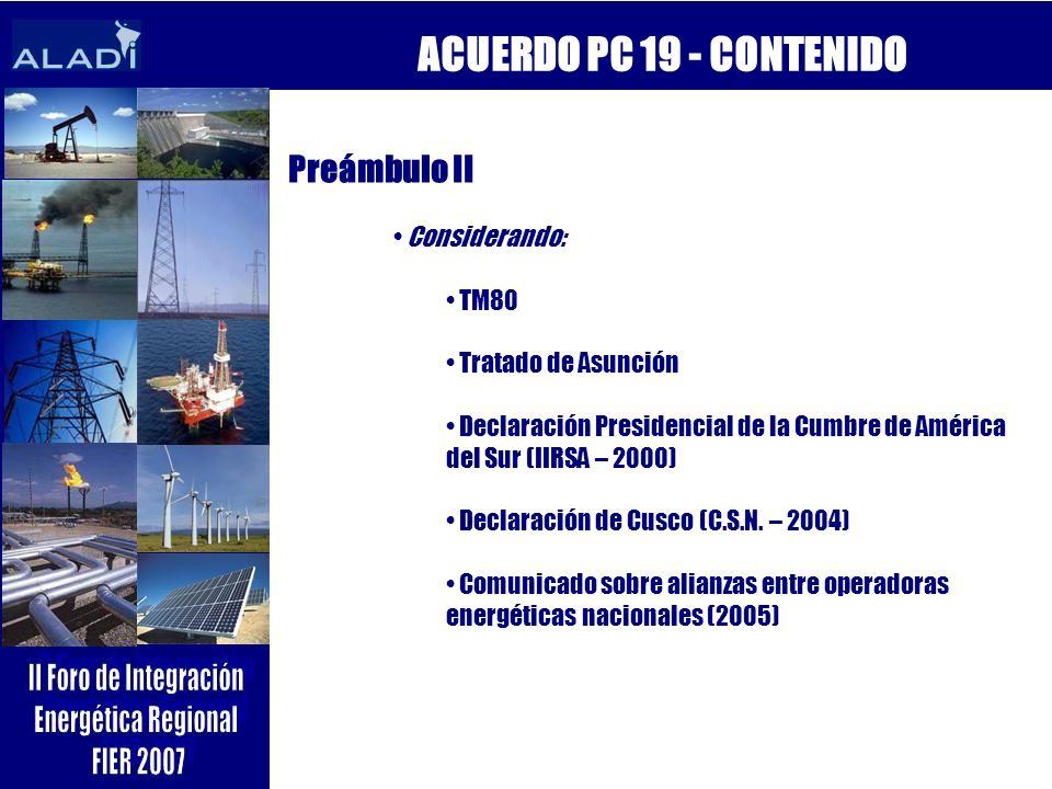 ACUERDO PC 19 - CONTENIDO Preámbulo II Considerando: TM80 Tratado de Asunción Declaración Presidencial de la Cumbre de América del Sur (IIRSA – 2000)