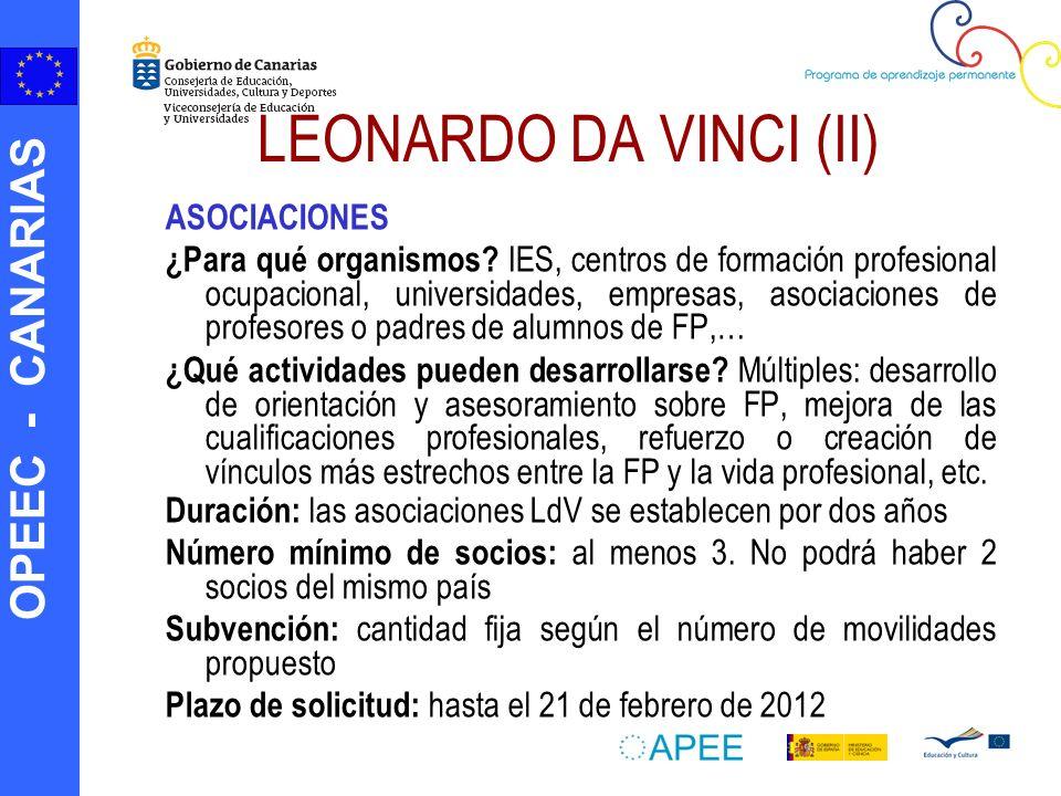 OPEEC - CANARIAS LEONARDO DA VINCI (II) ASOCIACIONES ¿Para qué organismos? IES, centros de formación profesional ocupacional, universidades, empresas,