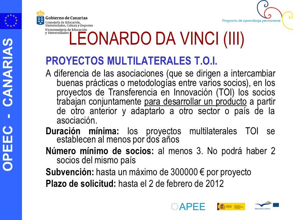 OPEEC - CANARIAS LEONARDO DA VINCI (III) PROYECTOS MULTILATERALES T.O.I. A diferencia de las asociaciones (que se dirigen a intercambiar buenas prácti