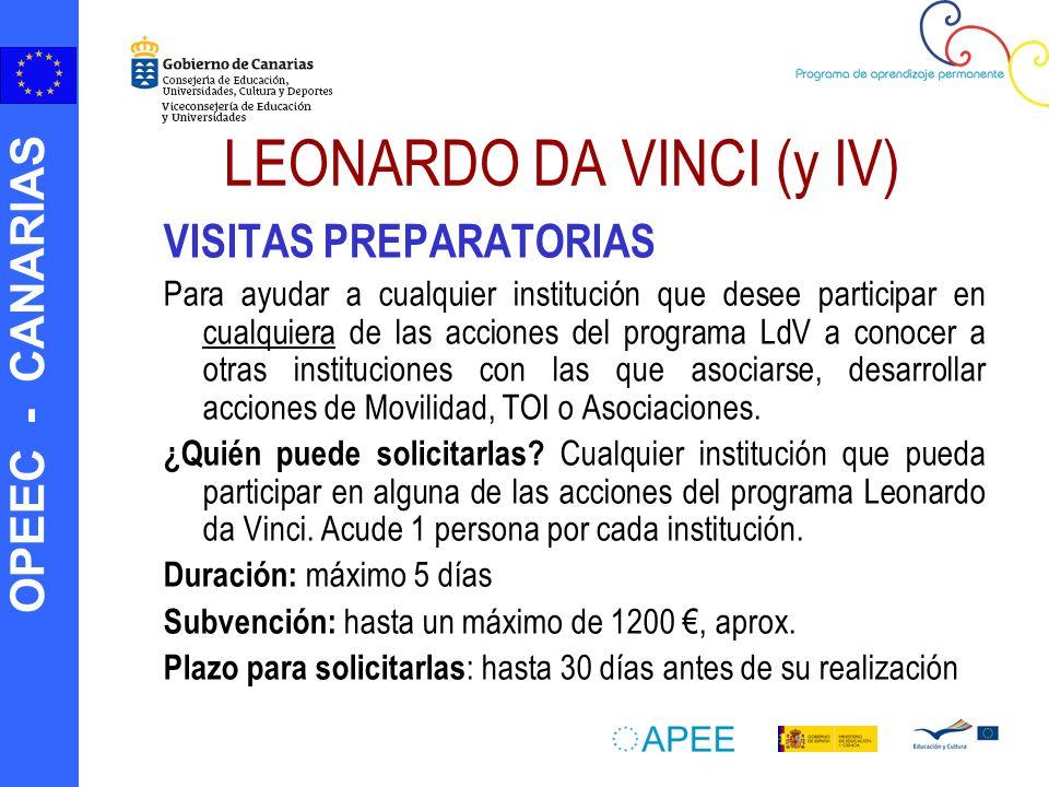 OPEEC - CANARIAS LEONARDO DA VINCI (y IV) VISITAS PREPARATORIAS Para ayudar a cualquier institución que desee participar en cualquiera de las acciones
