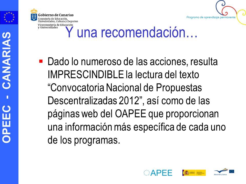 OPEEC - CANARIAS Y una recomendación… Dado lo numeroso de las acciones, resulta IMPRESCINDIBLE la lectura del texto Convocatoria Nacional de Propuesta
