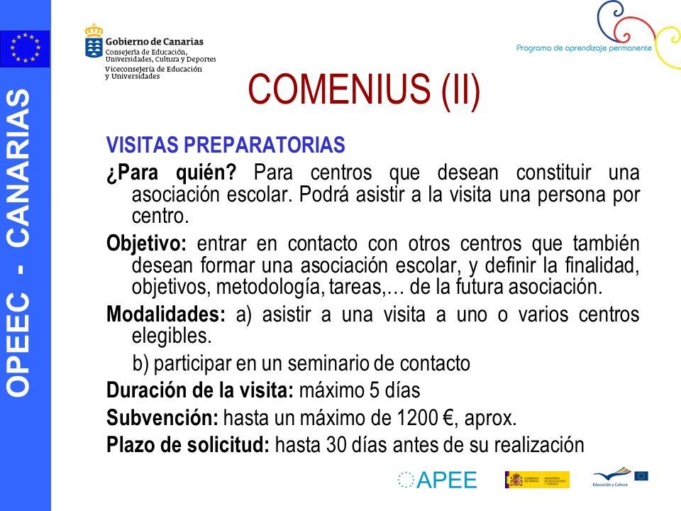 OPEEC - CANARIAS COMENIUS (II) VISITAS PREPARATORIAS ¿Para quién? Para centros que desean constituir una asociación escolar. Podrá asistir a la visita